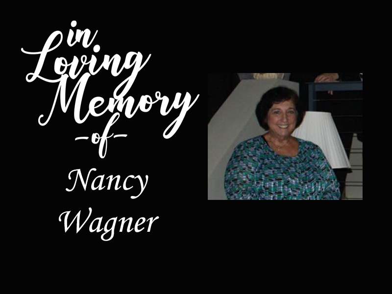 In Loving Memory of Nancy Wagner.......
